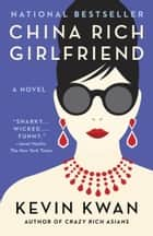 Ebook China Rich Girlfriend di Kevin Kwan