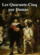 Quarante-Cinq, in the original French ebook by Alexandre Dumas