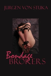Bondage Brokers ebook by Jurgen von Stuka