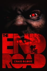 The End of the Road ebook by Craig DiLouie