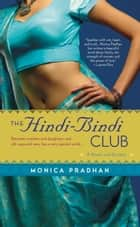 The Hindi-Bindi Club ebook by Monica Pradhan