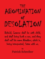 The Abomination of Desolation ebook by Patrick Schreiber