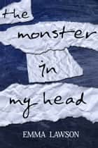 The Monster In My Head ebook by Emma Lawson