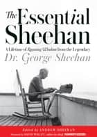 The Essential Sheehan ebook by George Sheehan,Andrew Sheehan