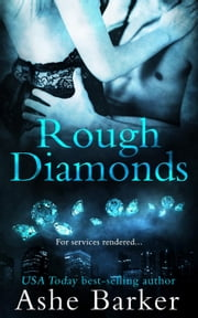 Rough Diamonds ebook by Ashe Barker