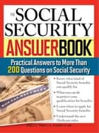 The Social Security Answer Book - Practical Answers to More Than 200 Questions on Social Security ebook by Stanley Tomkiel III