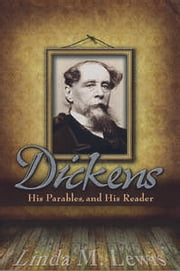 Dickens, His Parables, and His Reader ebook by Linda M. Lewis