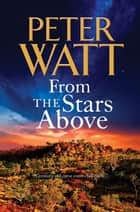 From the Stars Above: The Frontier Series 12 ebook by Peter Watt