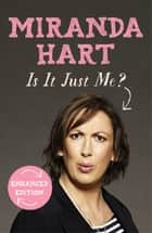 Is It Just Me? eBook by Miranda Hart