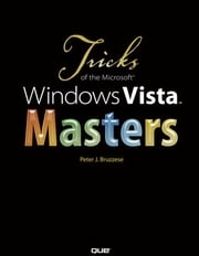 Tricks of the Microsoft Windows Vista Masters (Adobe Reader) ebook by Bruzzese, J. Peter