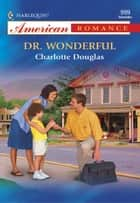 Dr. Wonderful ebook by Charlotte Douglas