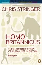Homo Britannicus - The Incredible Story of Human Life in Britain 電子書 by Chris Stringer