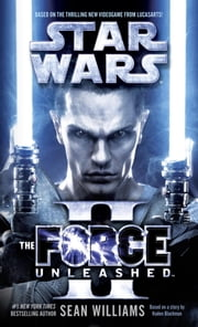 The Force Unleashed II: Star Wars ebook by Sean Williams