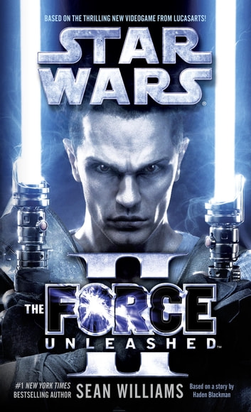 The Force Unleashed II: Star Wars Legends ebook by Sean Williams