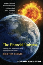 The Financial Universe - Planning Your Investments Using Astrological Forecasting ebook by Christeen Skinner