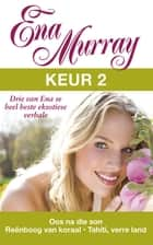 Ena Murray Keur 2 ebook by Ena Murray