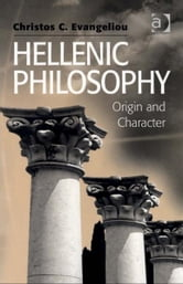 Hellenic Philosophy - Origin and Character ebook by Professor Christos C Evangeliou