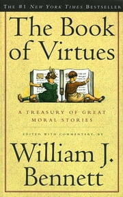 The Book of Virtues ebook by William J. Bennett