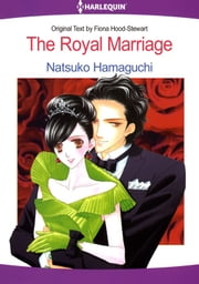 The Royal Marriage (Harlequin Comics) - Harlequin Comics ebook by Fiona Hood-Stewart