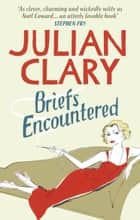 Briefs Encountered ebook by Julian Clary
