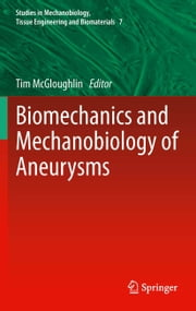 Biomechanics and Mechanobiology of Aneurysms ebook by Tim McGloughlin