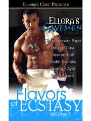 Ellora's Cavemen: Flavors of Ecstasy I ebook by Solange Ayre; Talya Bosco; Kristin Daniels; Debra Glass; Desiree Holt; Cindy Spencer Pape