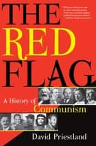 The Red Flag - A History of Communism ebook by David Priestland