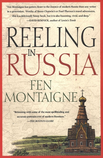 Reeling In Russia - An American Angler In Russia eBook by Fen Montaigne