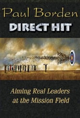 Direct Hit - Aiming Real Leaders at the Mission Field ebook by Borden