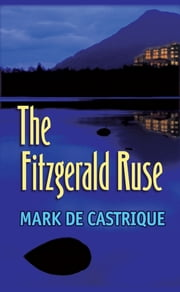 The Fitzgerald Ruse - A Sam Blackman Mystery ebook by Mark de Castrique