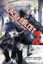 Black Bullet, Vol. 2 (light novel) ebook by Shiden Kanzaki,Saki Ukai