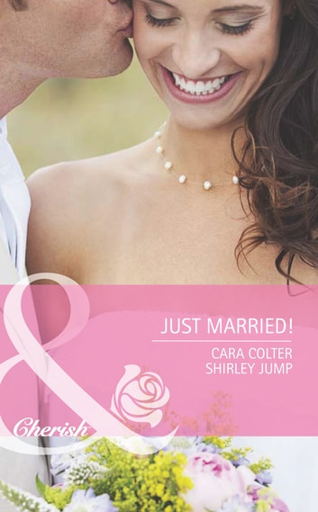 Just Married!: Kiss the Bridesmaid / Best Man Says I Do (Mills & Boon Romance) ebook by Cara Colter,Shirley Jump