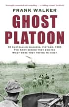 Ghost Platoon ebook by Frank Walker