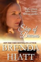 Ship of Dreams ebook by Brenda Hiatt