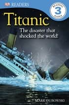 Titanic ebook by Mark Dubowski, DK