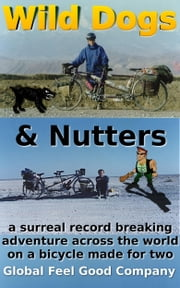 Wild Dogs And Nutters - Part 1 - England to Iran ebook by Laura Tong, Mark Tong