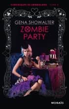 Zombie Party ebook by Gena Showalter