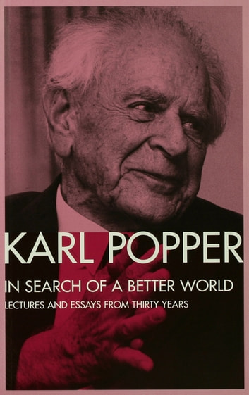 In search of a better world ebook by karl popper 9781135975081 in search of a better world lectures and essays from thirty years ebook by karl fandeluxe Gallery