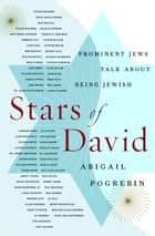 Stars of David - Prominent Jews Talk About Being Jewish ekitaplar by Abigail Pogrebin