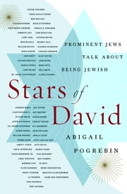 Stars of David - Prominent Jews Talk About Being Jewish ebook by Abigail Pogrebin