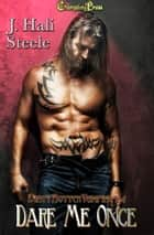 Dare Me Once (Dirty Rotten Vampires 4) ebook by J. Hali Steele