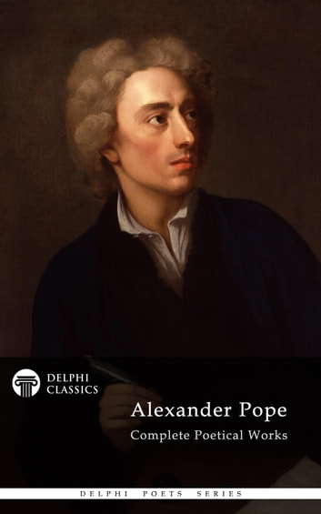 Complete Works of Alexander Pope (Delphi Classics) ebook by Alexander Pope,Delphi Classics