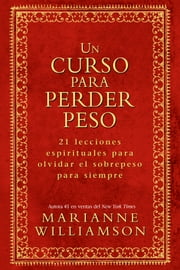 Un Curso Para Perder Peso ebook by Marianne Williamson
