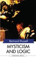 Mysticism and Logic 電子書 by Bertrand Russell