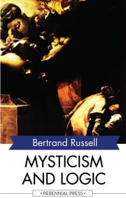 Mysticism and Logic ebook by Bertrand Russell