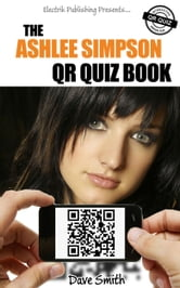 The Ashlee Simpson QR Quiz Book ebook by Dave Smith