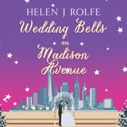 Wedding Bells on Madison Avenue audiobook by Helen J. Rolfe