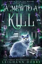 A Mew To Kill ebook by Leighann Dobbs