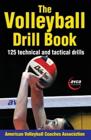 The Volleyball Drill Book ebook by Kobo.Web.Store.Products.Fields.ContributorFieldViewModel