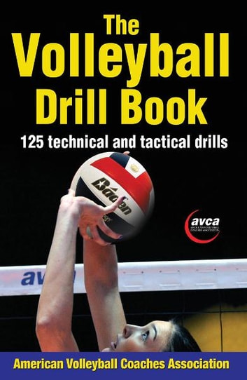 The Volleyball Drill Book ebook by American Volleyball Coaches Association